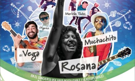 Rosana, Muchachito, El Vega, Oligarkh y Morirán Todos! despedirán el verano en el Arona Blue&Green con un Concierto Limpio y Sostenible